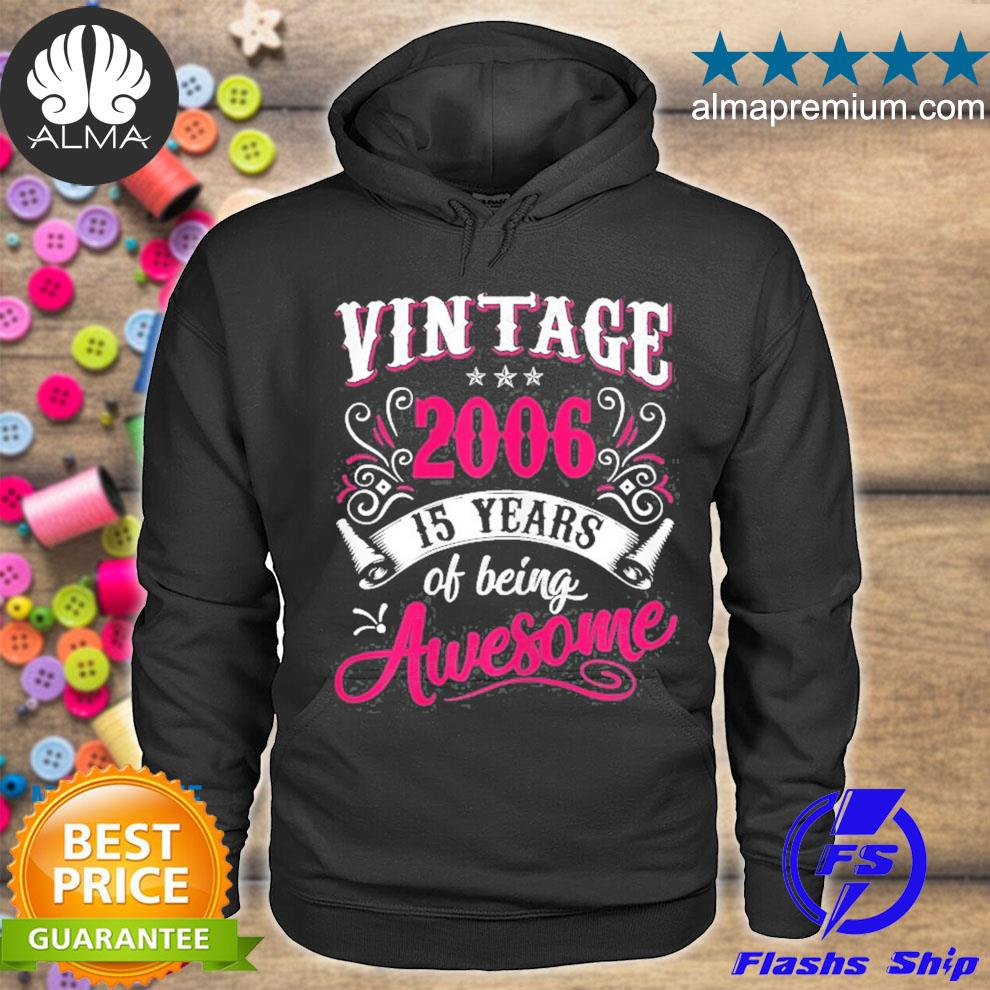 15th birthday gift vintage 2006 15 years of being awesome s hoodie