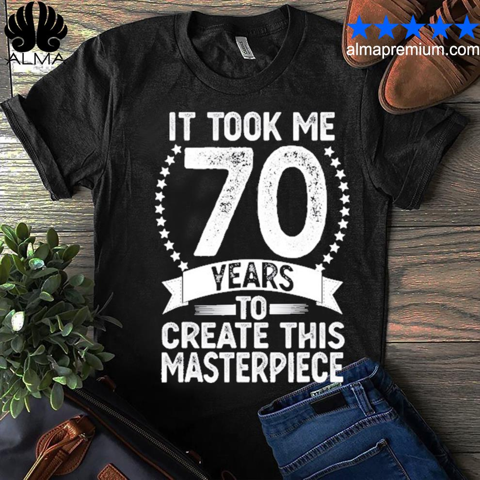 70 years old gag for men women 70th birthday shirt
