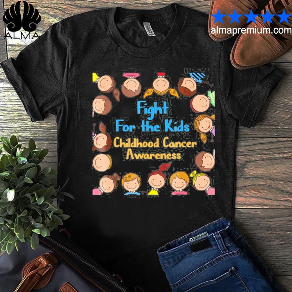 A childhood cancer awareness fight for the kids shirt
