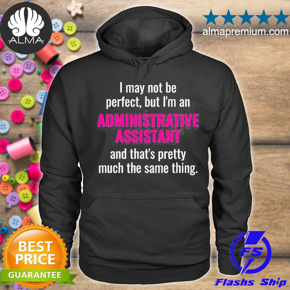 Administrative assistant secretary perfect s hoodie
