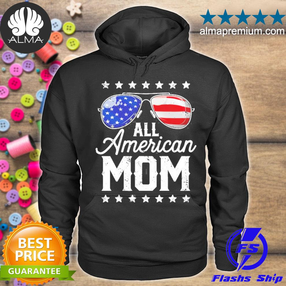 All American mom 4th of july mothers day women mommy s hoodie