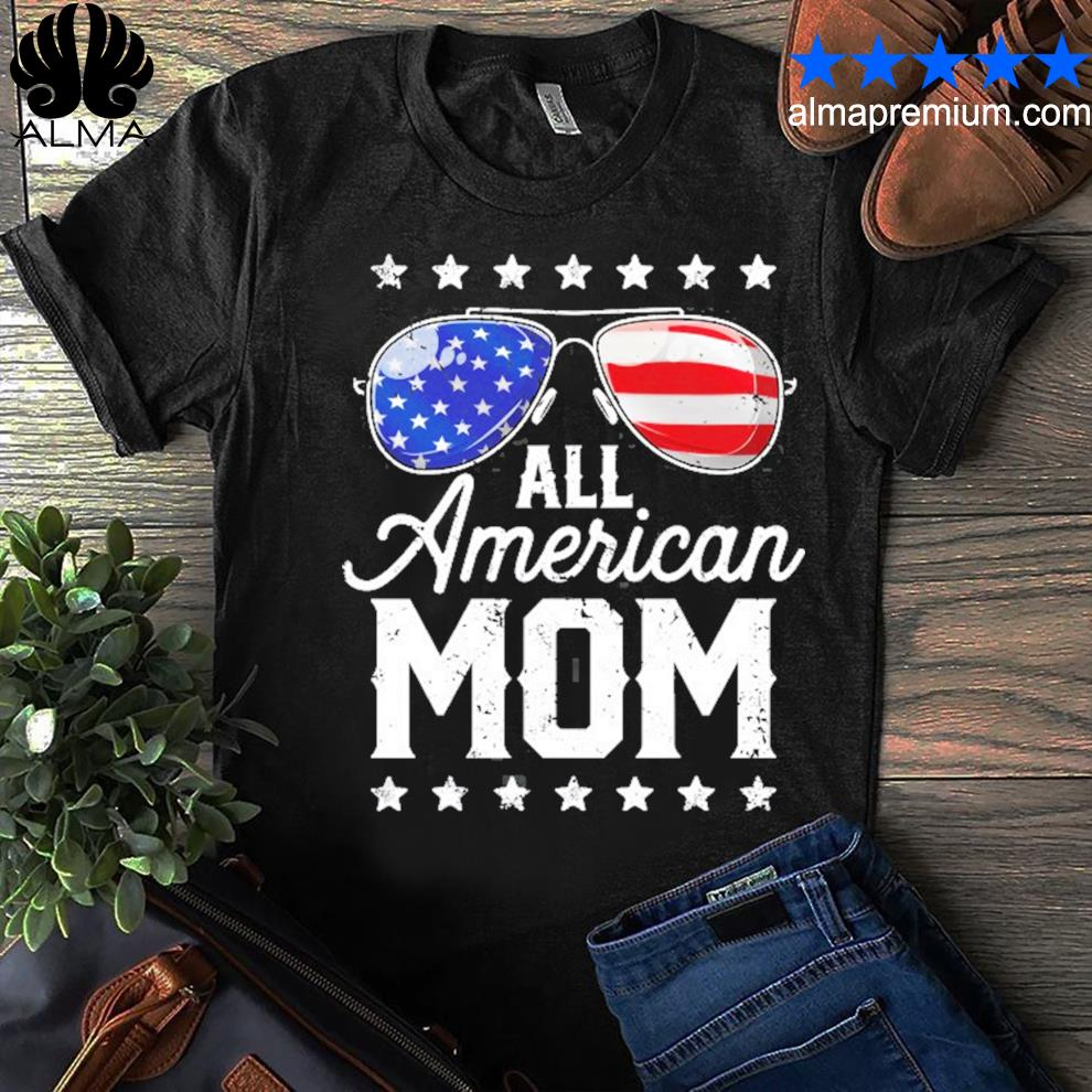 All American mom 4th of july mothers day women mommy shirt