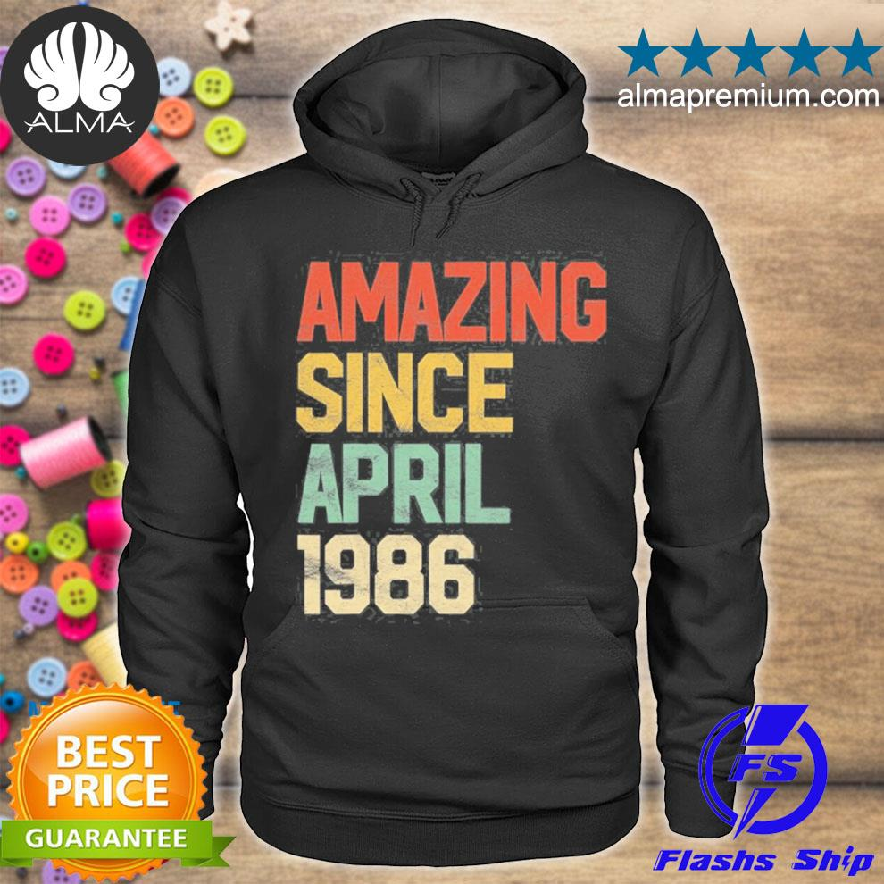 Amazing since april 1986 men woman 35th birthday 35 years old s hoodie