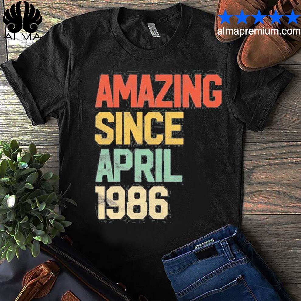 Amazing since april 1986 men woman 35th birthday 35 years old shirt