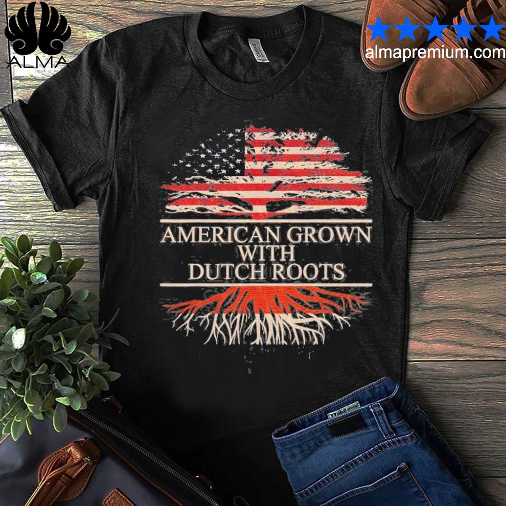 American grown with Dutch roots Netherlands shirt