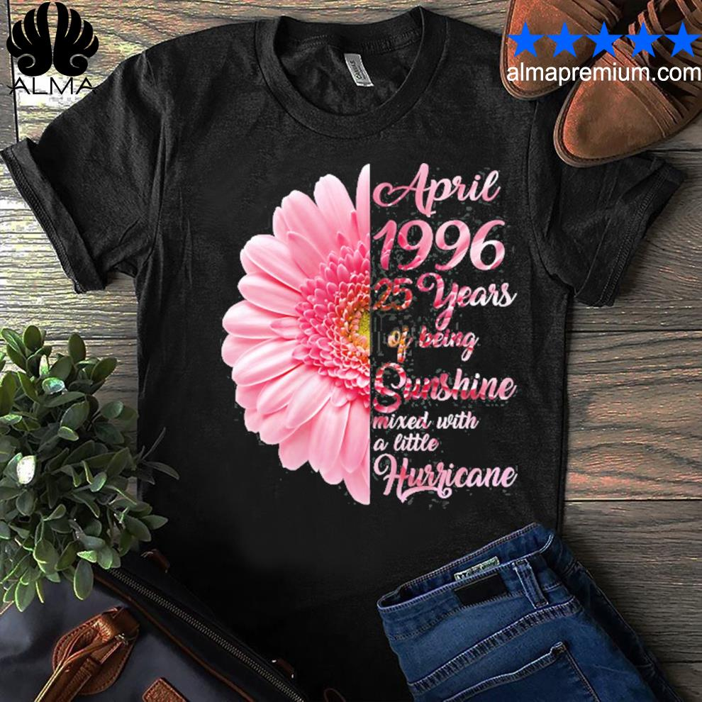 April girl 1996 25 years old 25th birthday gift shirt