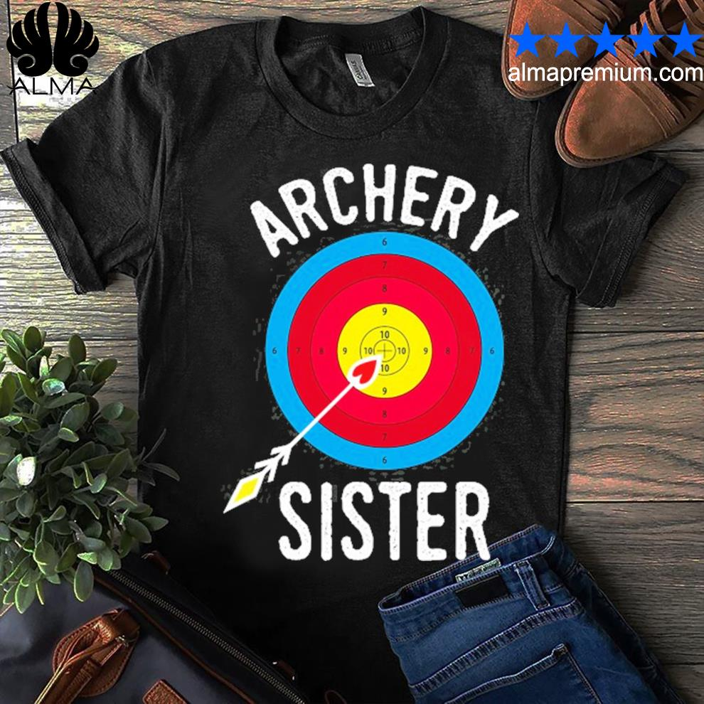 Archery lover sister funny archery shirt