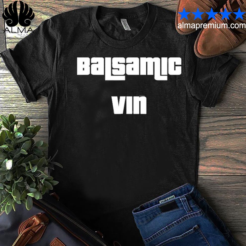 Balsamic vin shirt