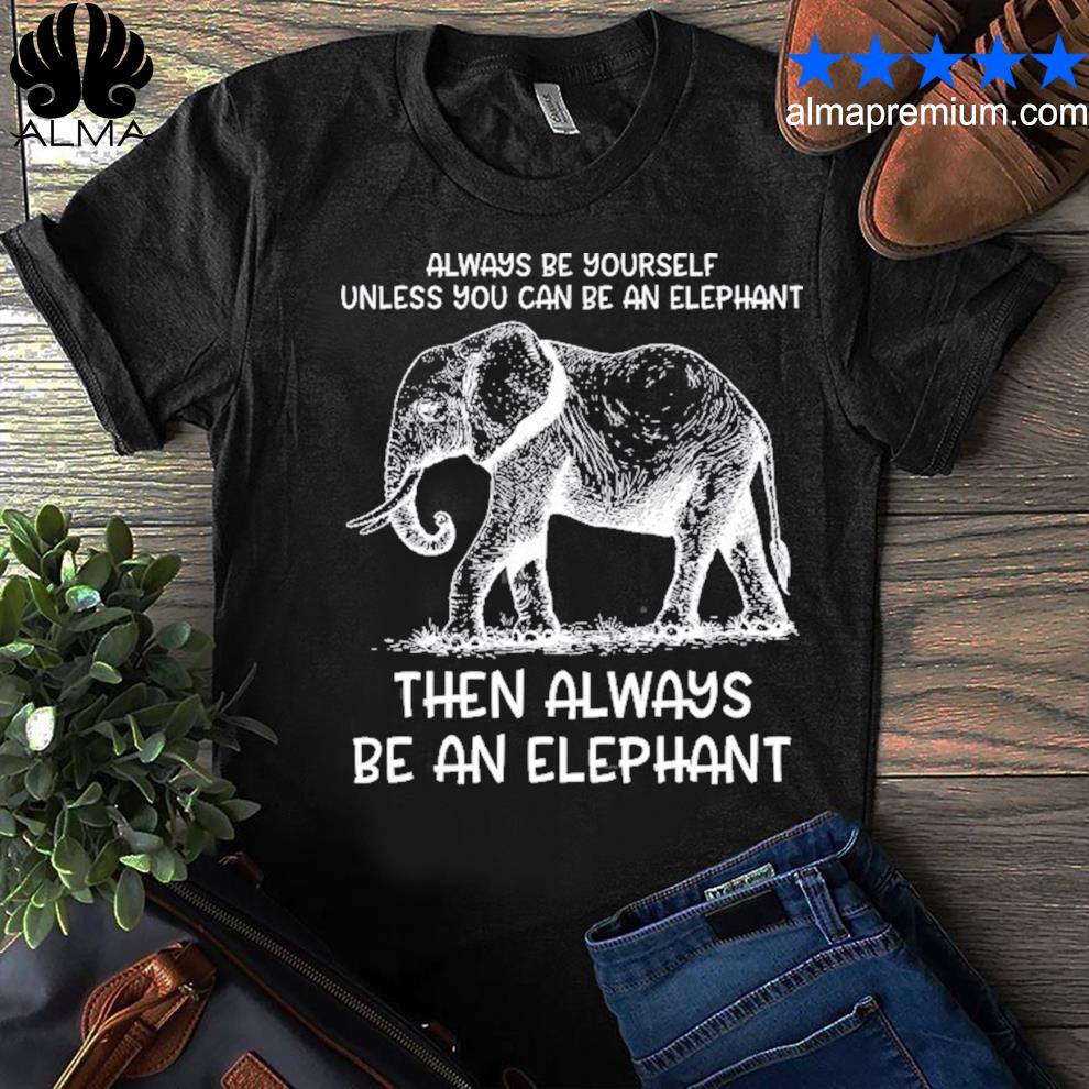 Be yourself cute elephant art print animal lover shirt