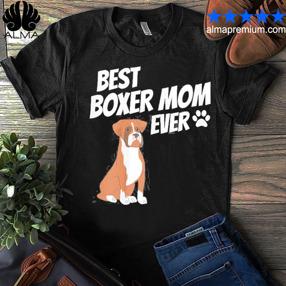 Best Boxer mom ever cute dog puppy pet lover shirt