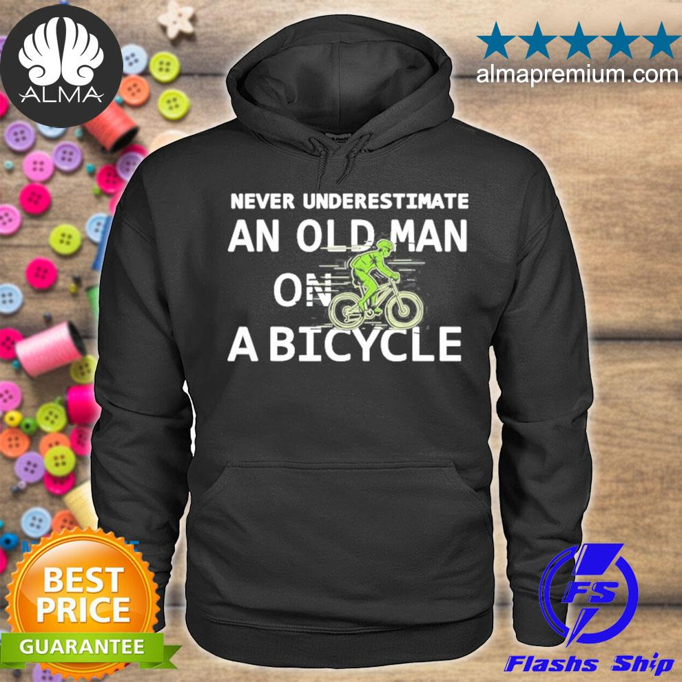 Bike lovers never underestimate an old man on a bicycle s hoodie