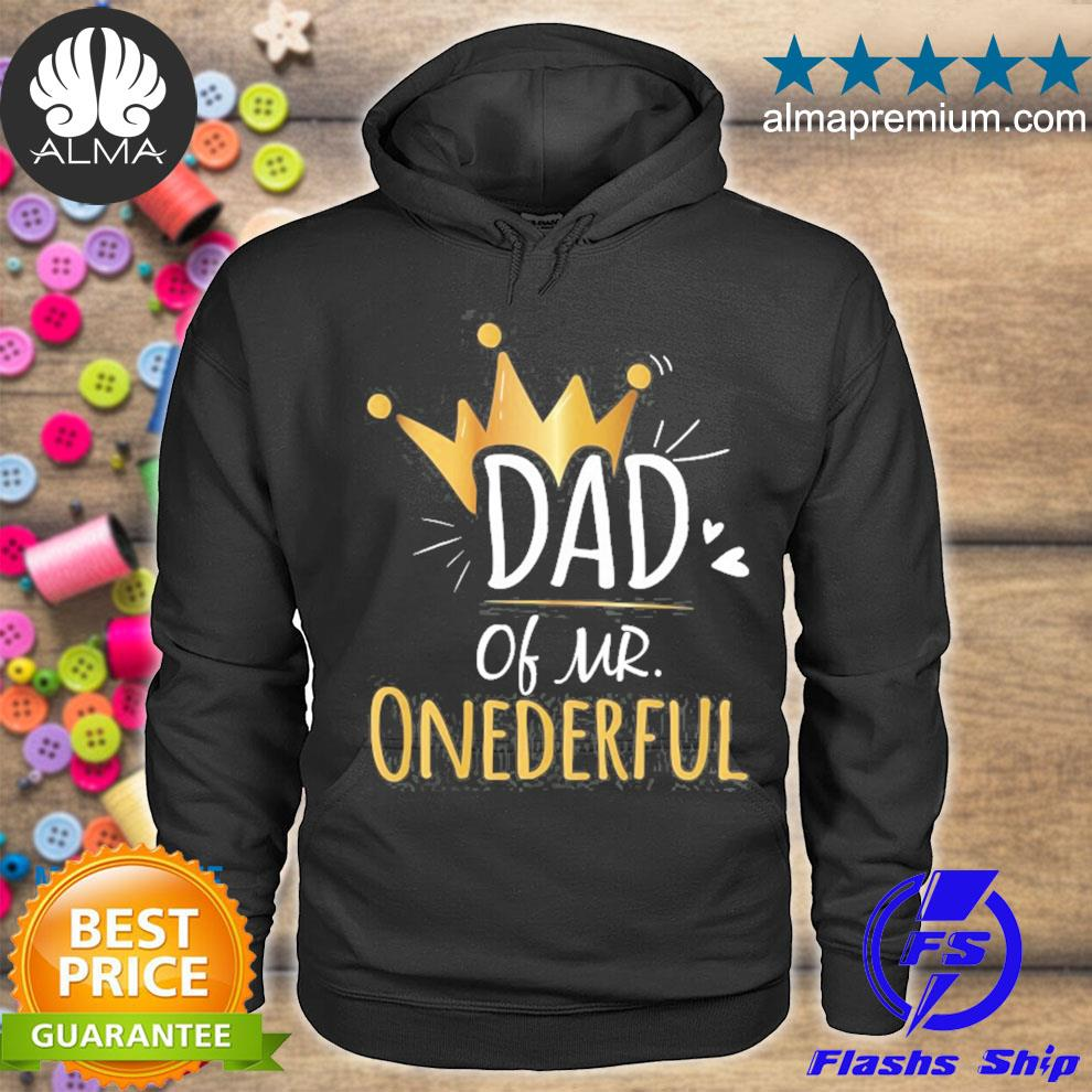 Dad of mr onederful 1st birthday first thing daddy s hoodie