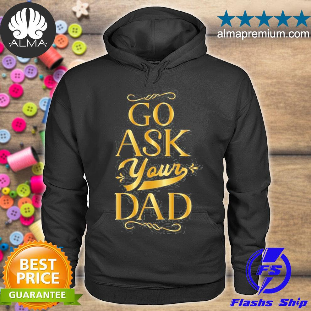 Go ask your dad mom off duty go ask dad mom off duty s hoodie