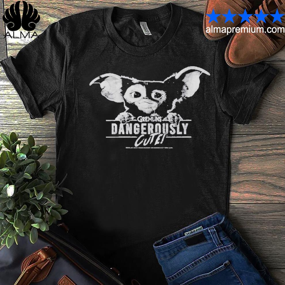 Gremlins dangerously cute shirt