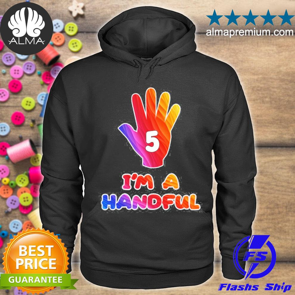 I'm a handful kids birthday s hoodie
