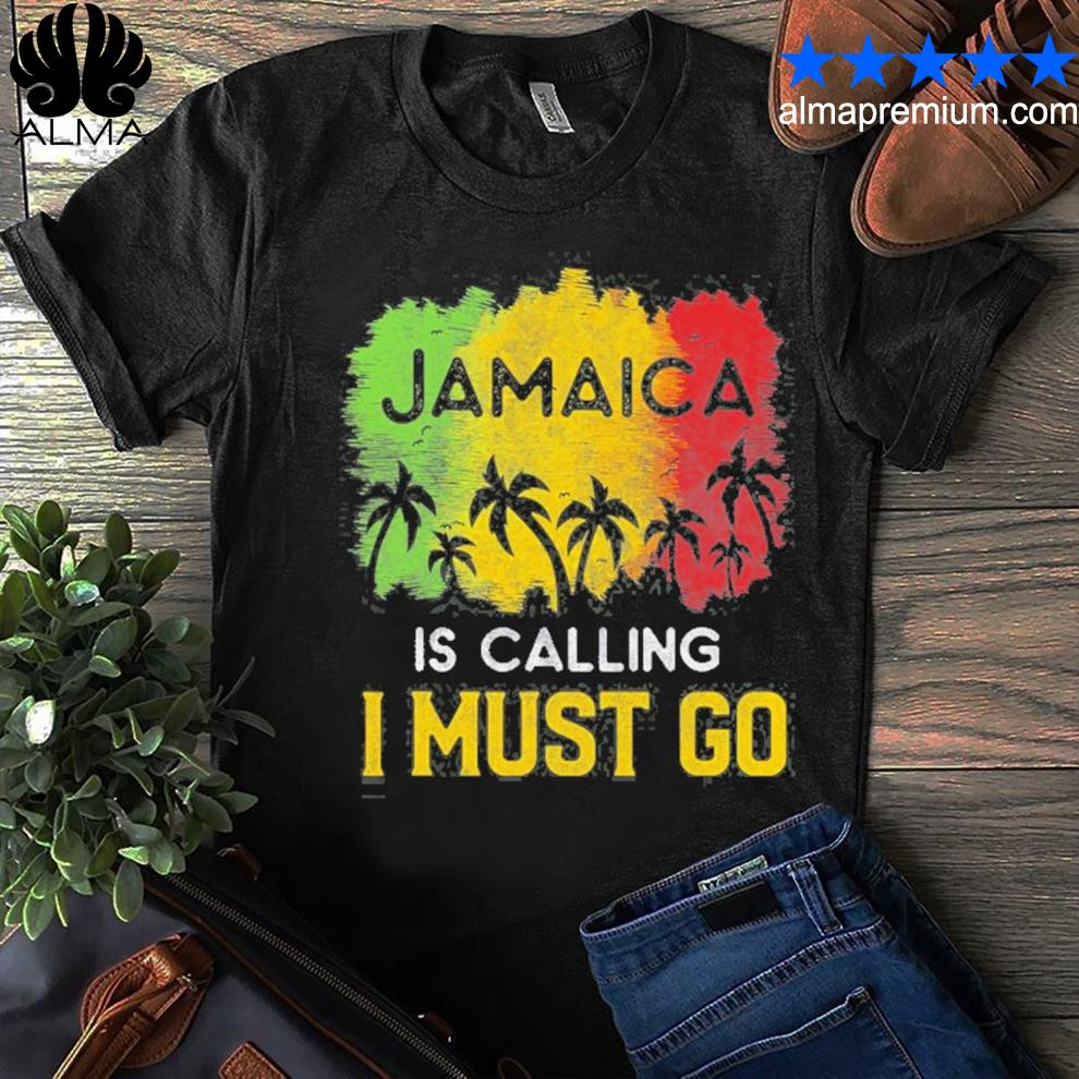 Jamaica is calling I must go beach vacation sunset shirt