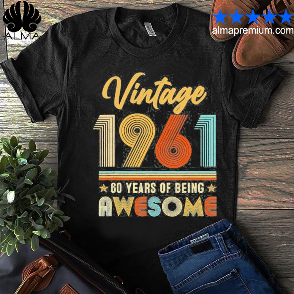 Vintage 1961 60 years of being awesome 60th birthday gifts shirt