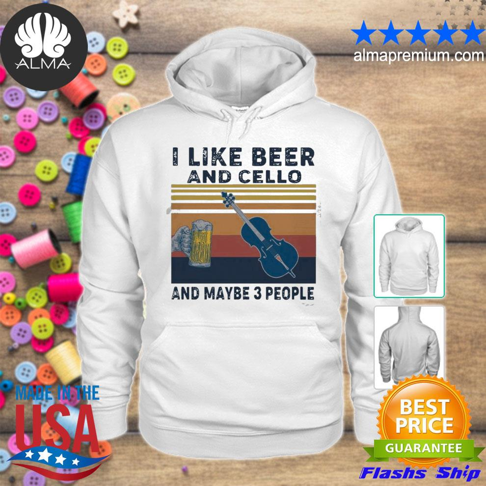 I like beer and cello and maybe 3 people 2021 vintage s hoodie