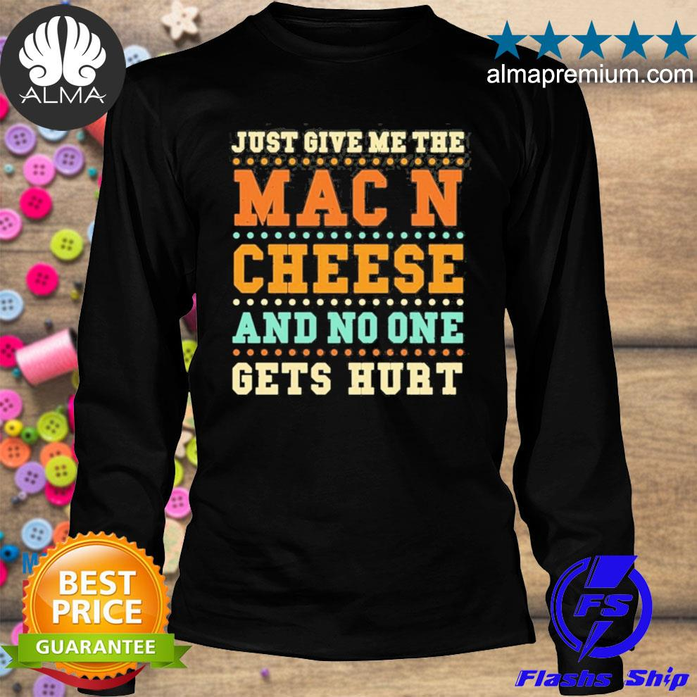 Mac and cheese just give me the mac and c… cheese sayings 2021 shirt