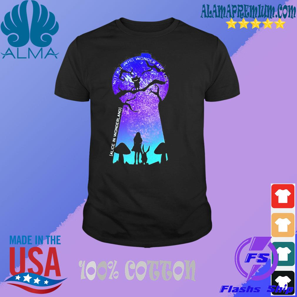 Not all who wander are lost alice in wonderland shirt