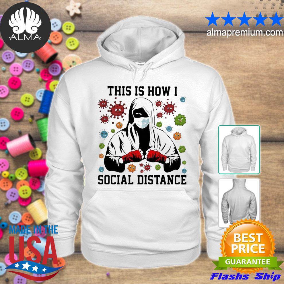 Boxer mask this is how I social distance covid 19 s hoodie
